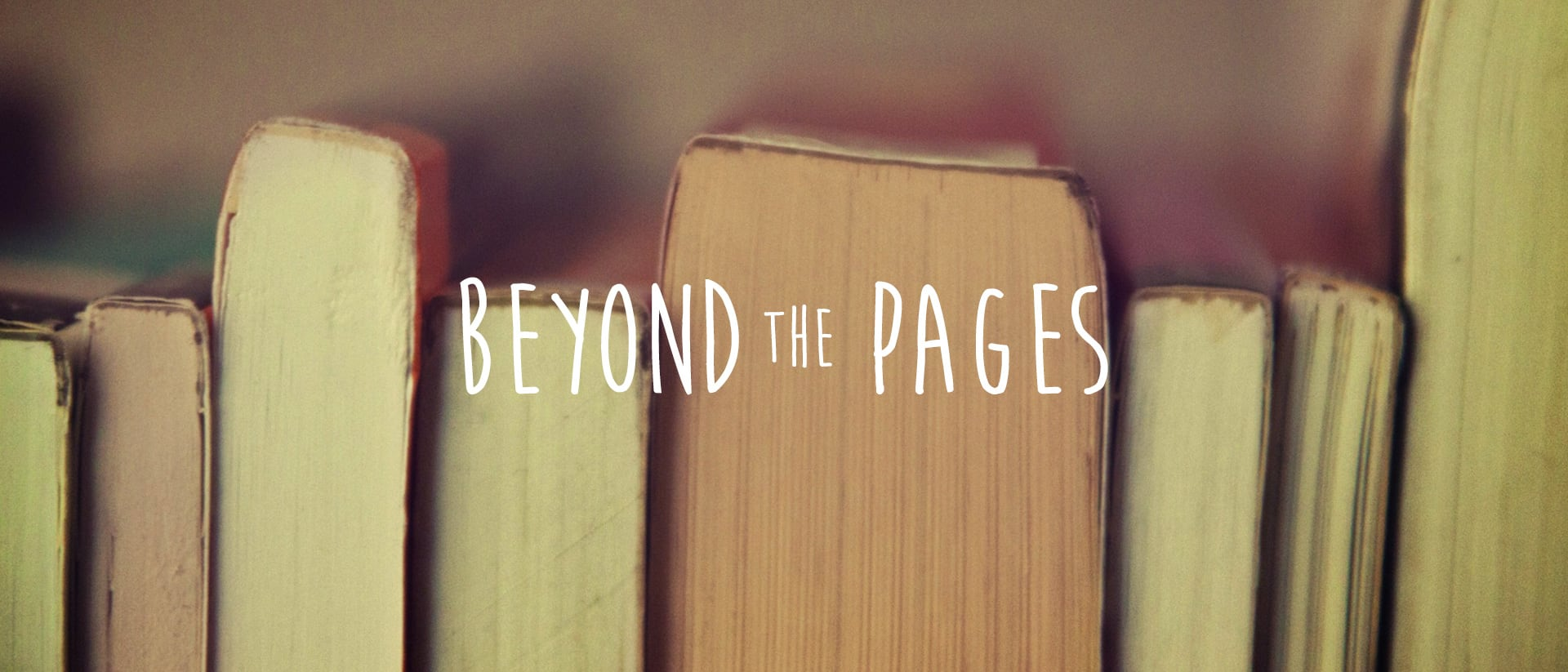 Beyond The Pages