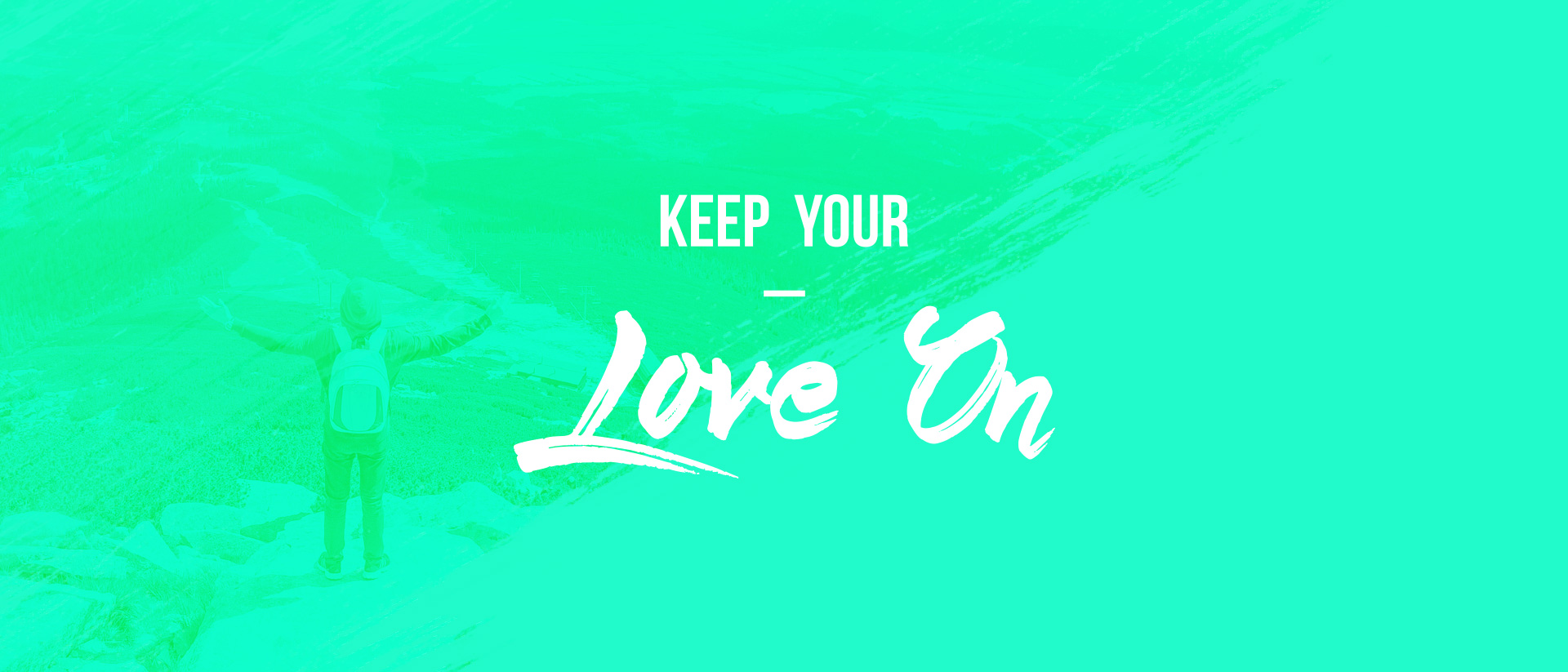 Keep Your Love On