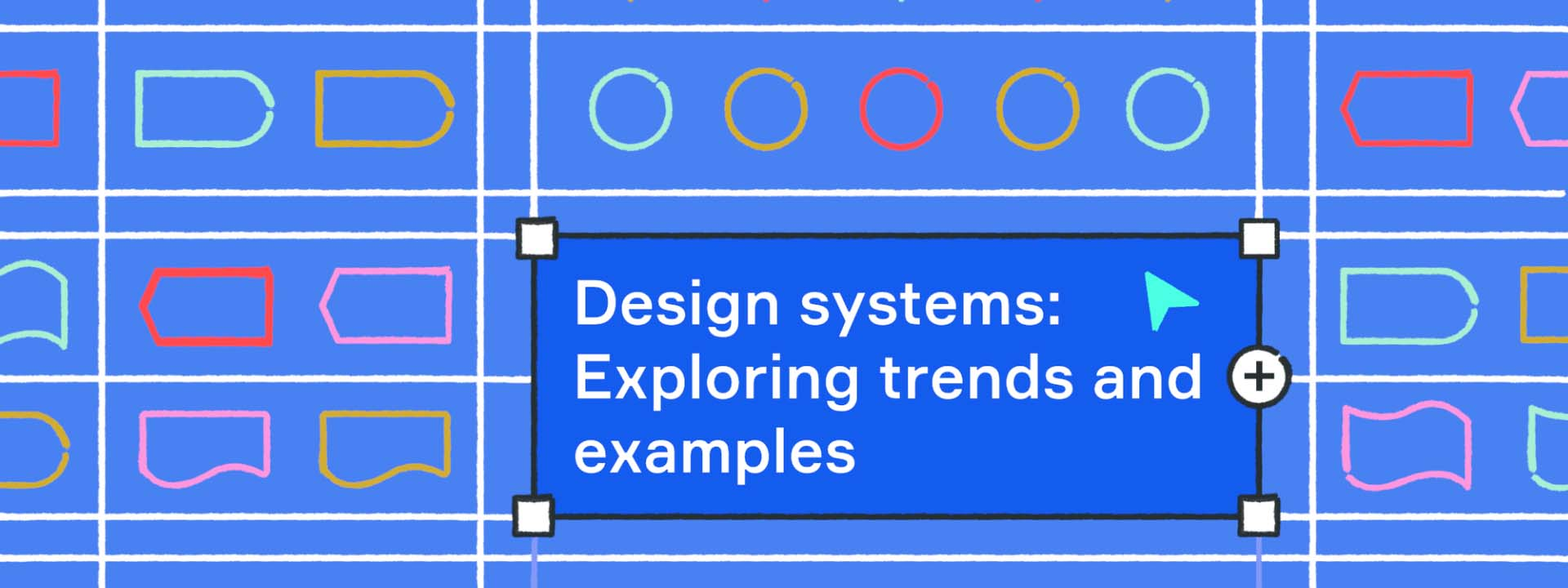 Design systems: Exploring trends and examples