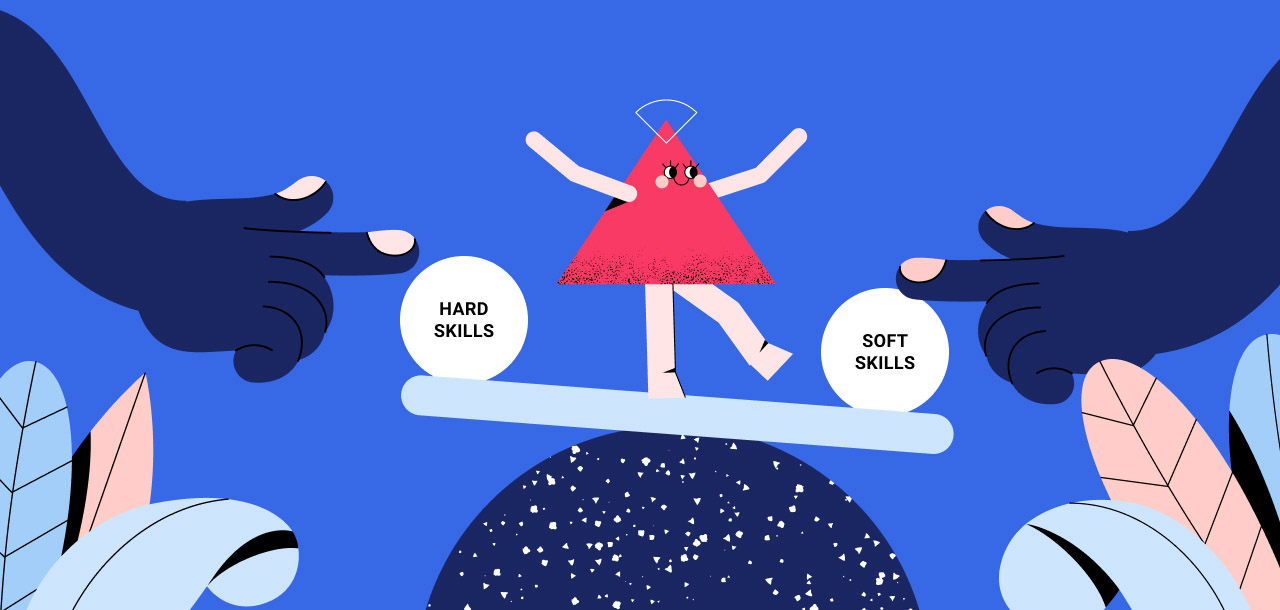 Balance your soft and hard skills