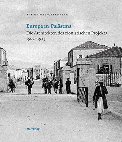 Ita Heinze Greenberg  Europa in Palästina