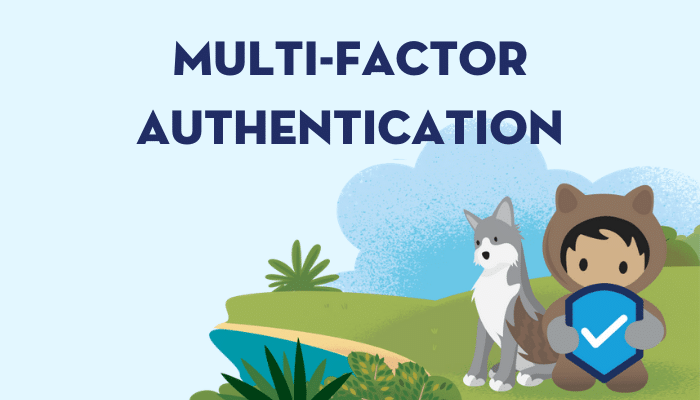 Everything Admins Need to Know About the MFA Requirement - Salesforce Admins