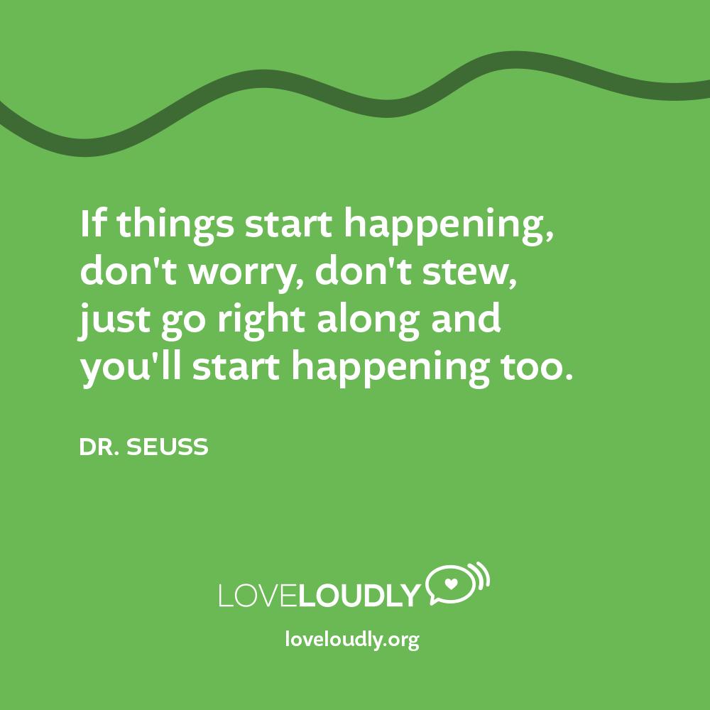 Dr. Seuss - If things start...