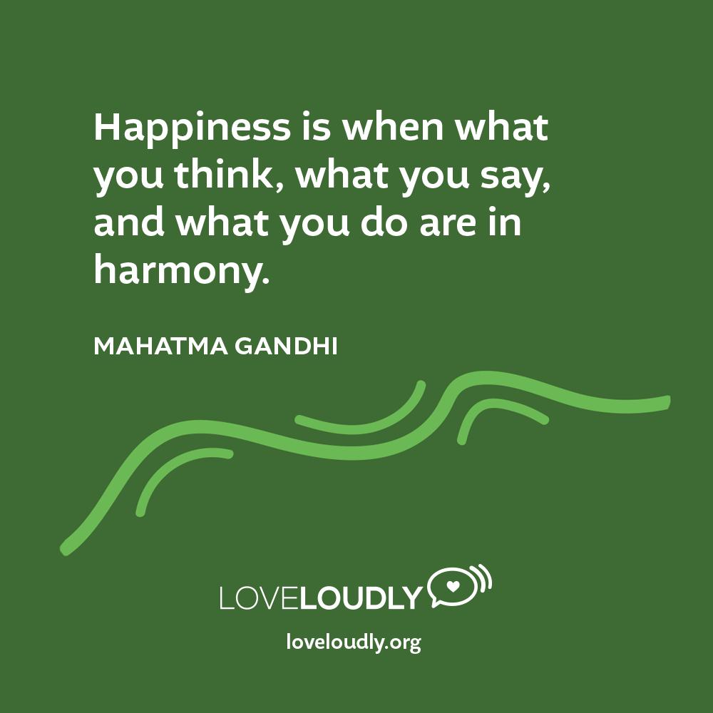 Muhatma Gandhi - Happiness is when...