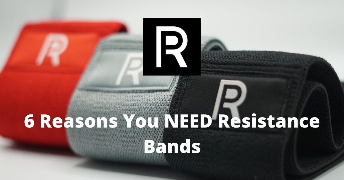 6 Reasons You Need Resistance Bands