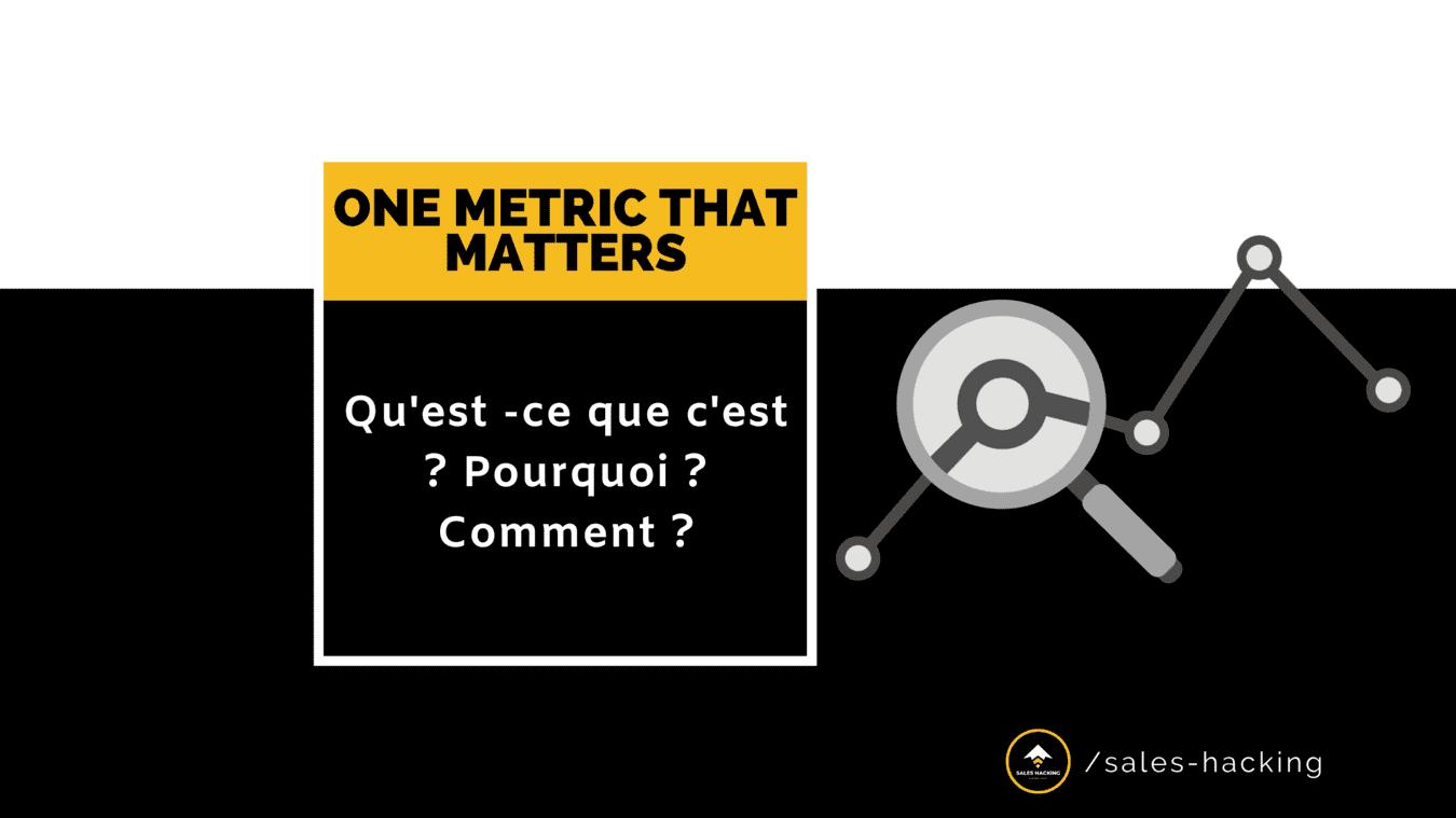 Qu'est-ce que la ONE METRIC THAT MATTERS ? 🎯