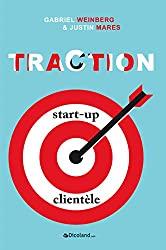 Traction : Comment toute startup peut atteindre une croissance rapide