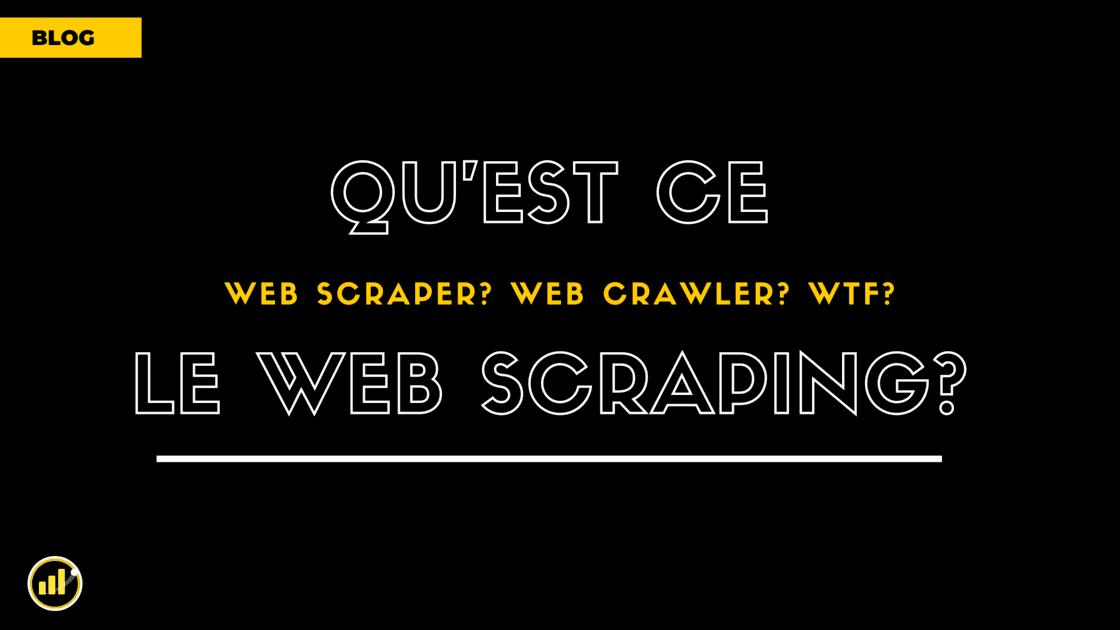 Le Web Scraping c'est quoi ? Tout ce que vous devez savoir 🔥
