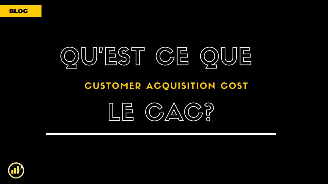 Qu'est-ce que le CAC ? (Coût d'Acquisition Client)