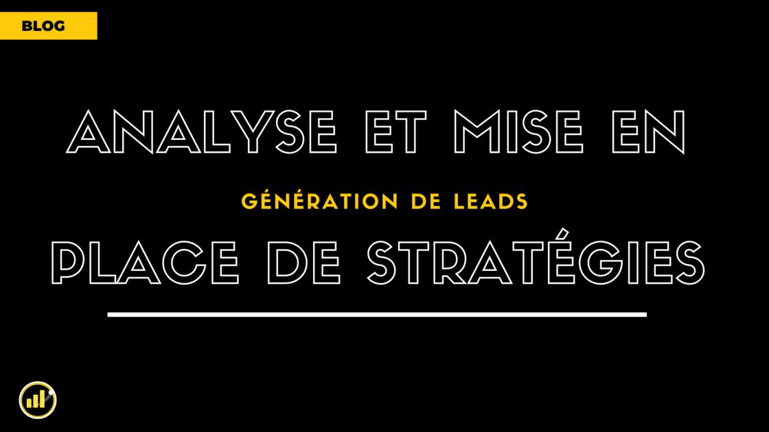 Comment créer et analyser votre stratégie de Génération de Lead