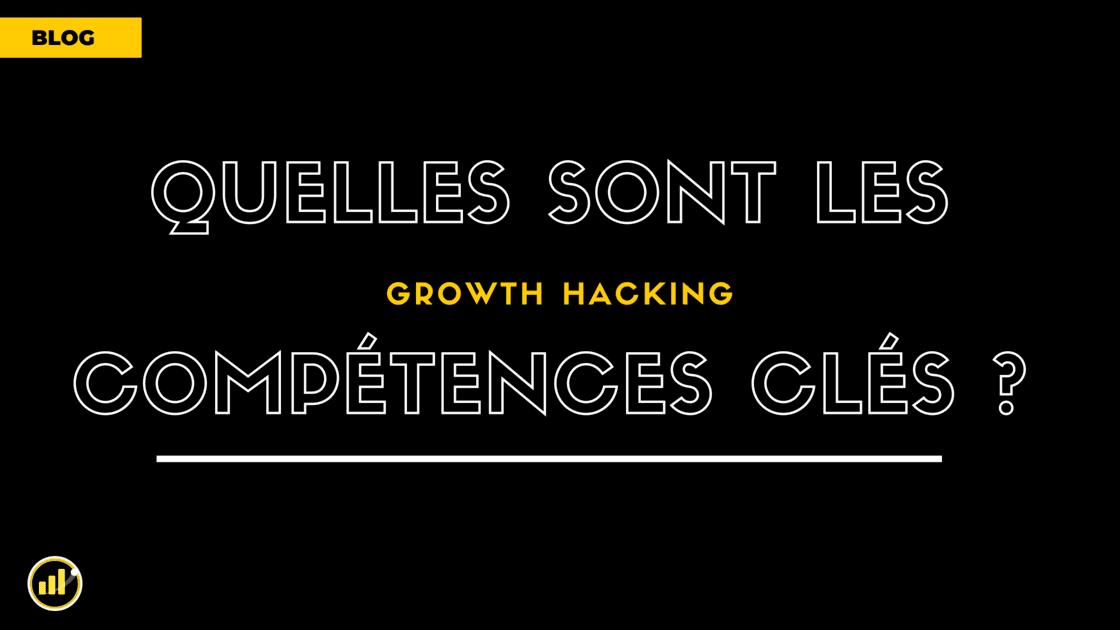 Voyons ensemble les compétences les plus importantes des Growth Hackers (état d'esprit, capacité d'apprentissage, techniques, analytiques, créatives)