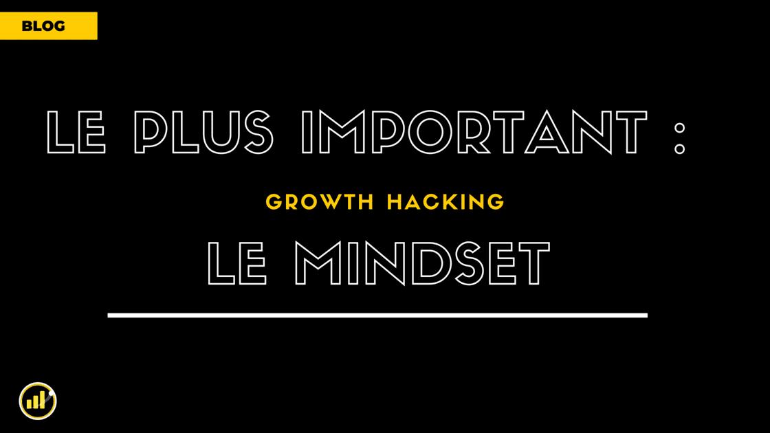 Qu'est-ce que le Mindset d'un GROWTH HACKER ? 🧠