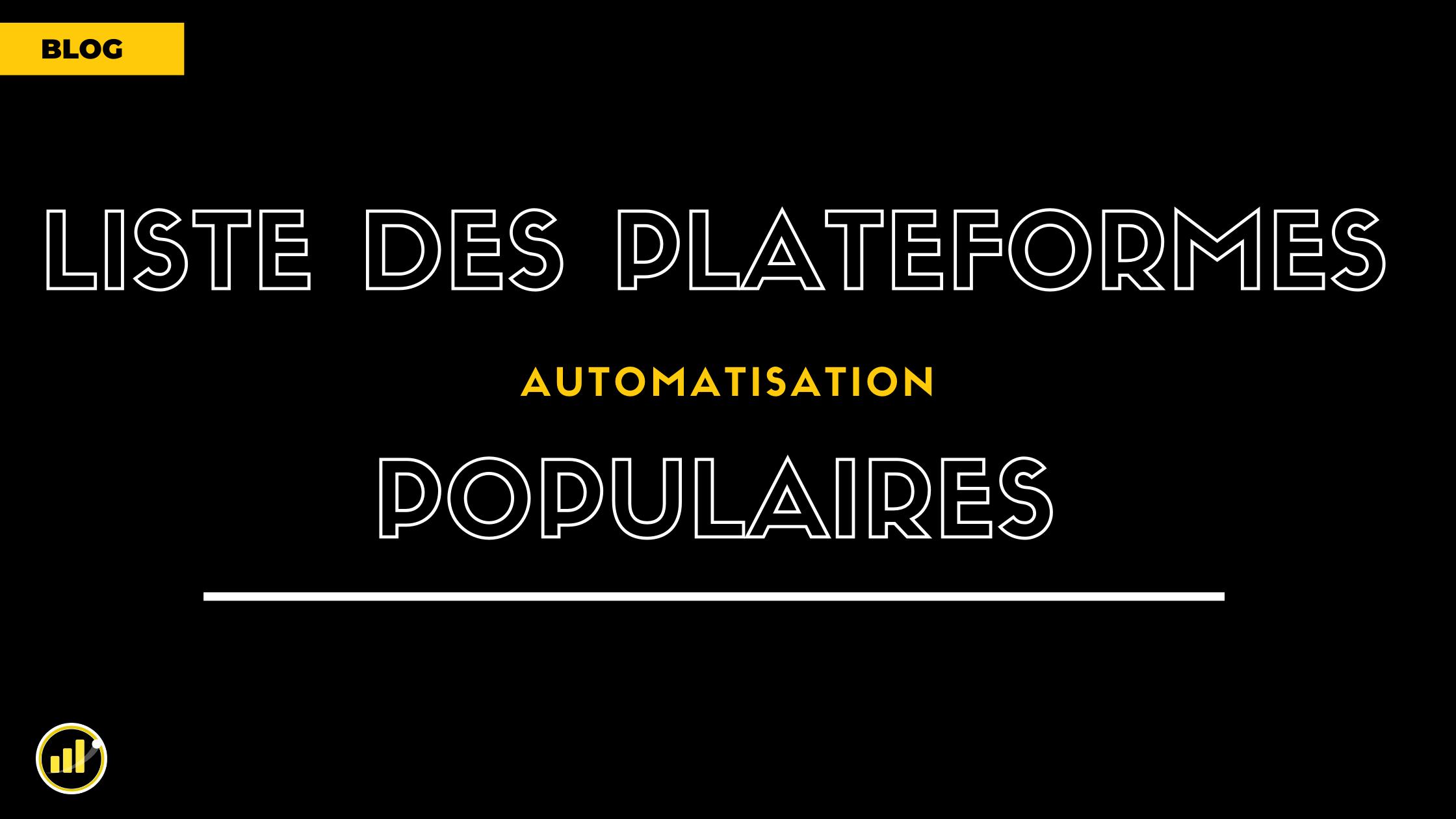 Quels plateformes et Outils d'AUTOMATISATION utiliser ? 🤖