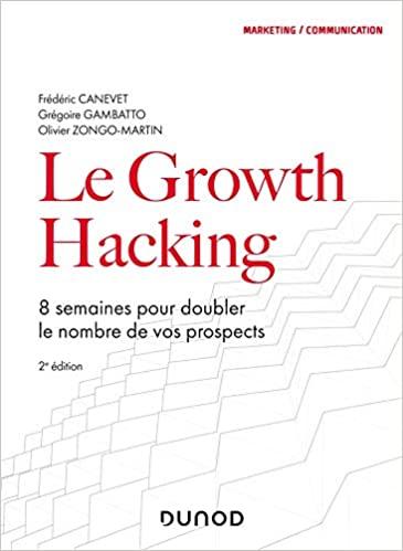 Le Growth Hacking : 8 semaines pour doubler le nombre de vos prospects