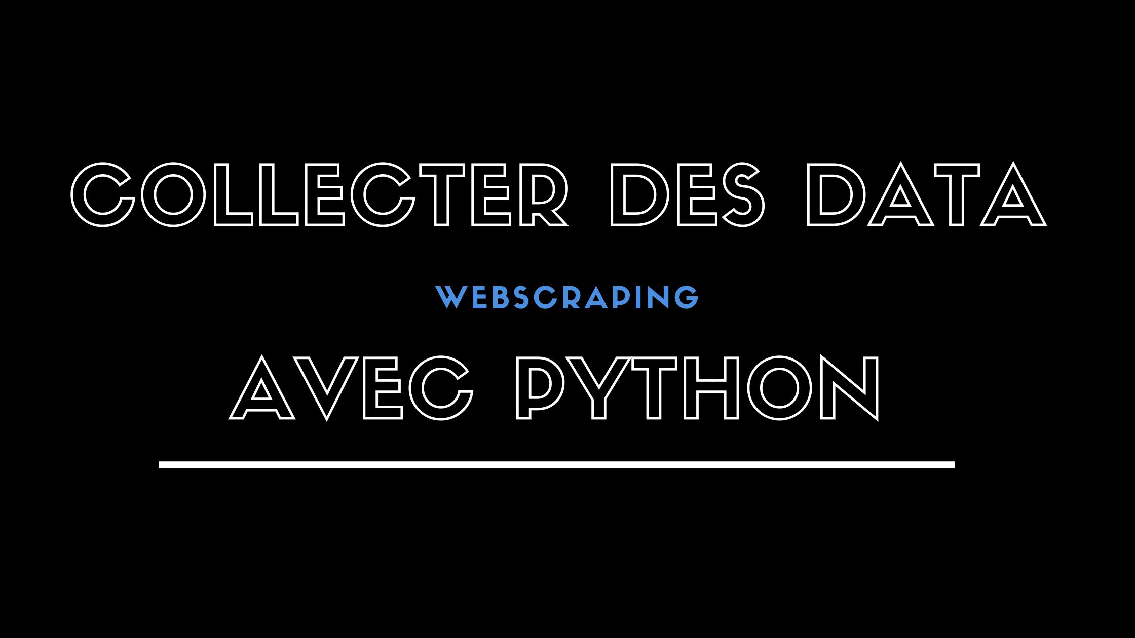 Comment collecter des données avec Python ?
