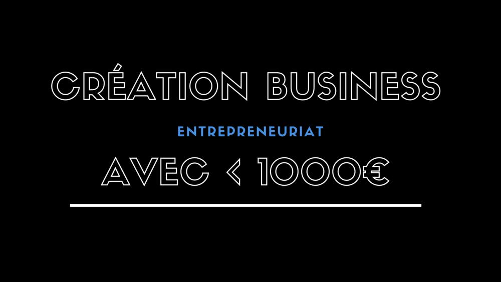 Les 3 meilleurs business peu coûteux à créer avec 1000€ ou moins (voire 0€ !)