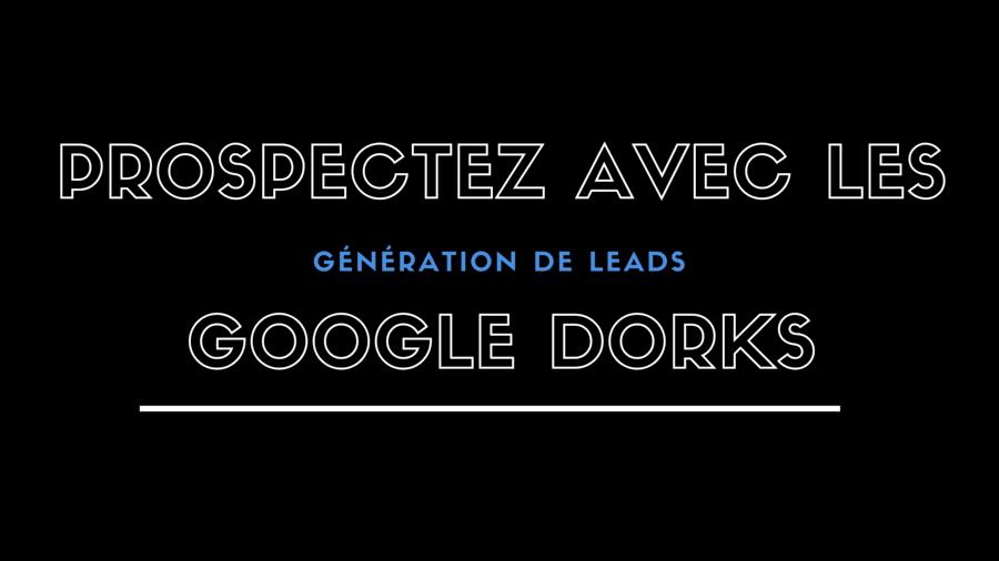 Comment générer des leads pour 0€ grâce à Google ? (Google Dorks)