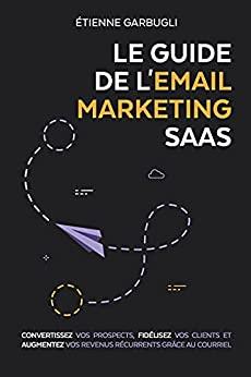 Le Guide de l'Email Marketing SaaS