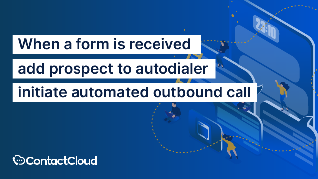When a form is received, add prospect to an autodialer