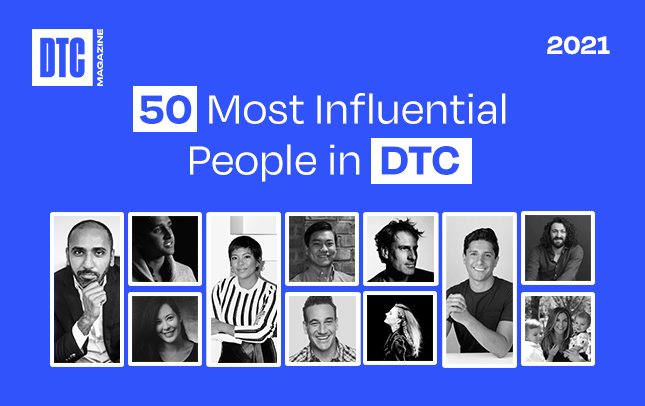 Announcing Our DTC 50 Most Influential List