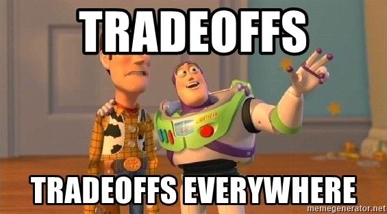 Tradeoffs Tradeoffs everywhere - Woody & Buzz... Everywhere | Meme ...