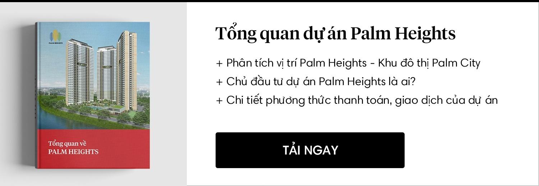 Dự án Palm Heights - Tài liệu tổng quan