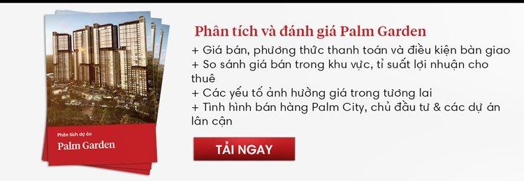 Phân tích chi tiết giá bán, khả năng đầu tư sinh lợi Palm Garden - Palm City