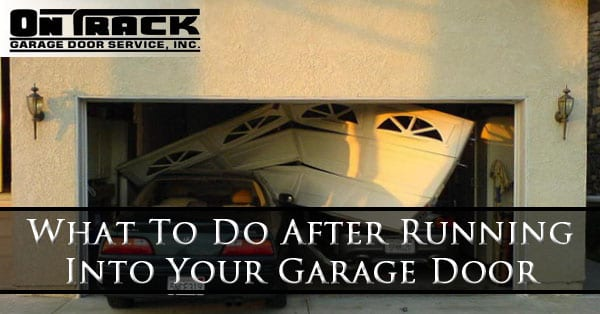 what-to-do-after-running-into-your-garage-door