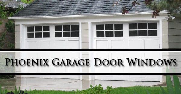 Phoenix Garage Door Windows