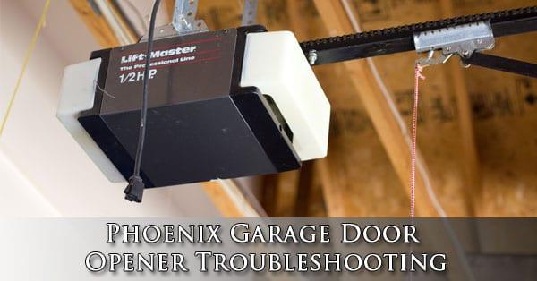 Phoenix Garage Door Opener Troubleshooting