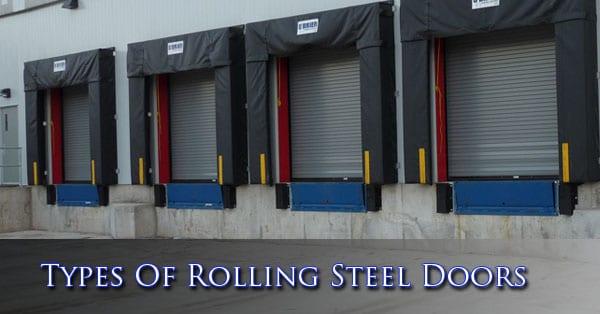 Types Of Rolling Steel Doors