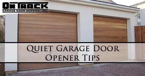 Quiet Garage Door Opener Tips Arizona