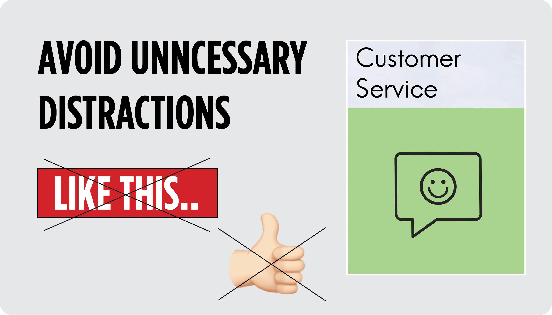 UI Design - Avoid unnecessary distractions