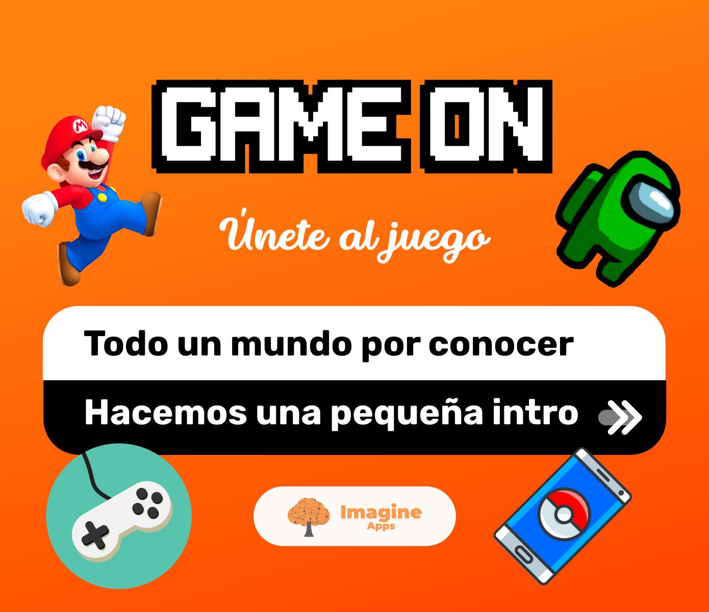 GAME ON - Atreverse a entrar en el mundo de los juegos