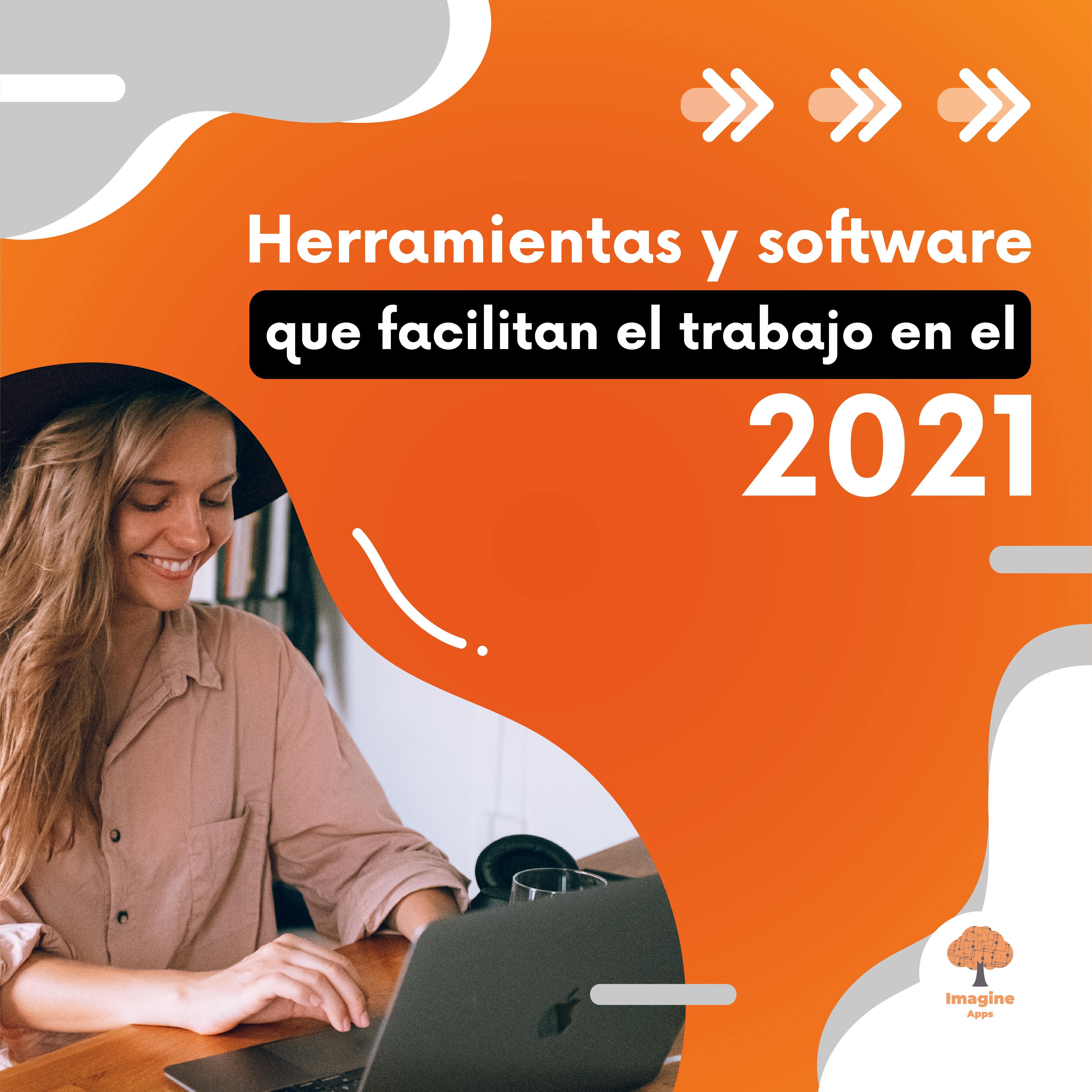 Herramientas y software que facilitan el trabajo este 2021