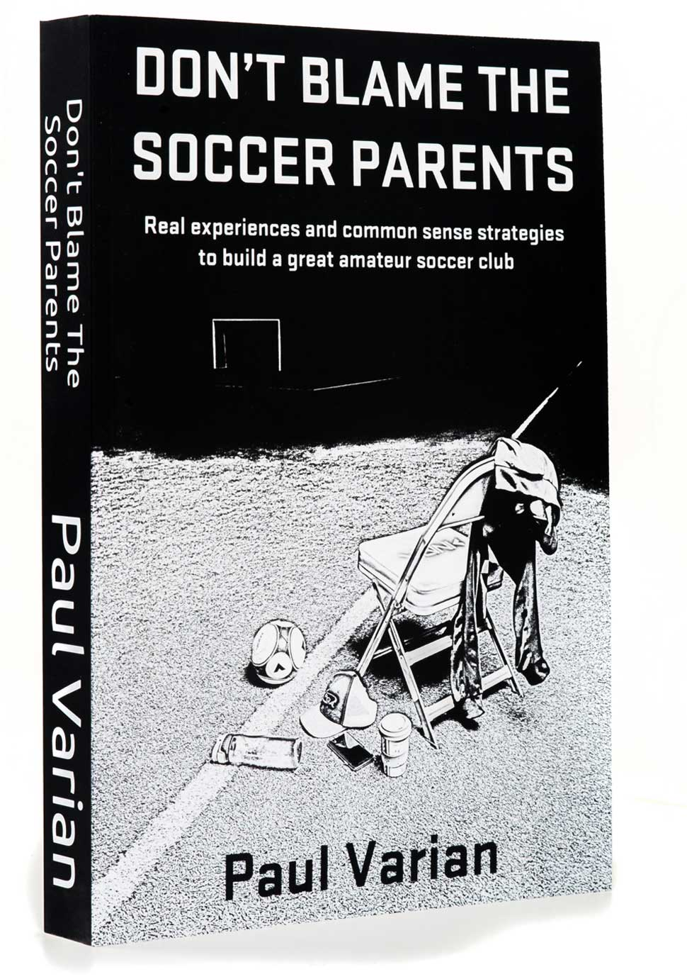 Capitis Consulting |Book - Don't Blame The Soccer Parents by Paul Varian