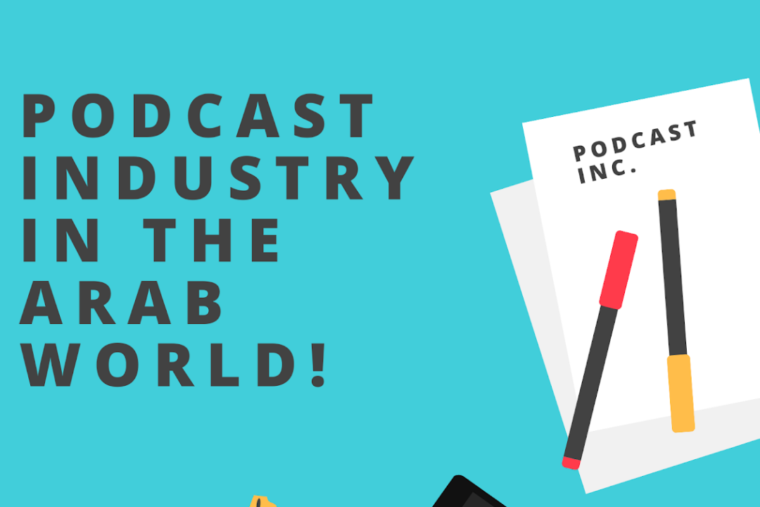 Podcast Industry In The Arab World