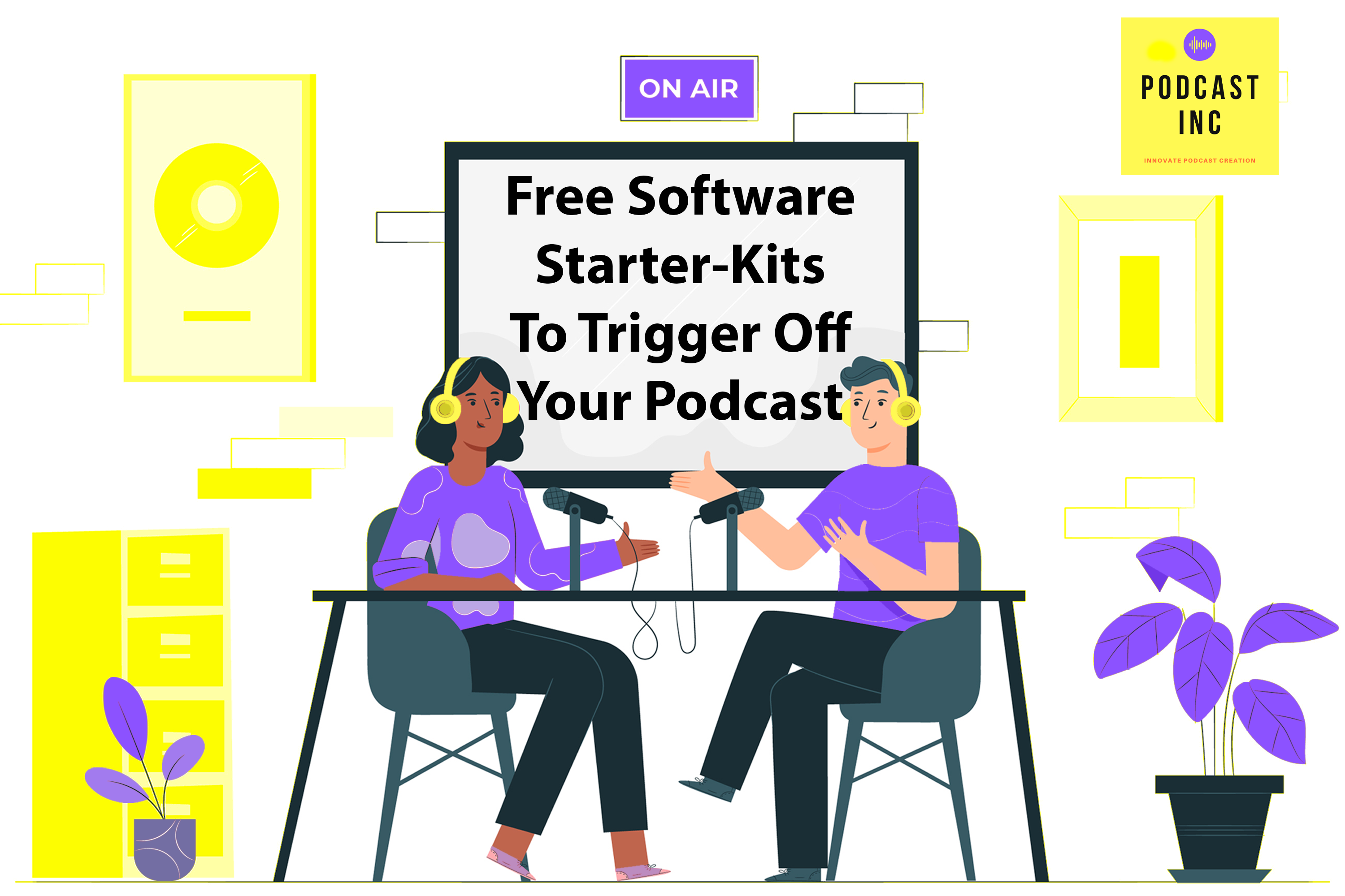 Free Software Starter-Kits to Trigger Off Your Podcast