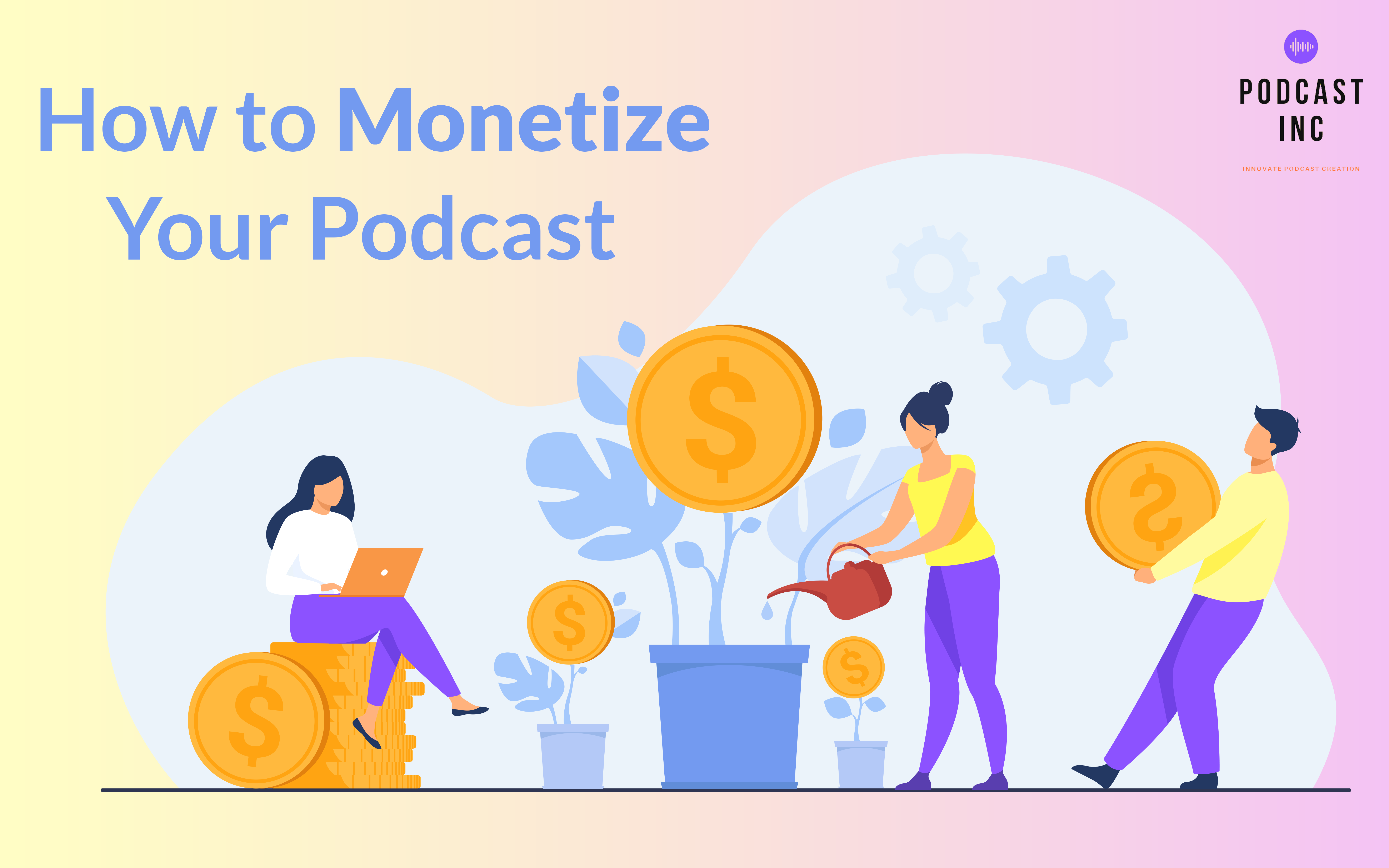 How to Monetize Your Podcast?