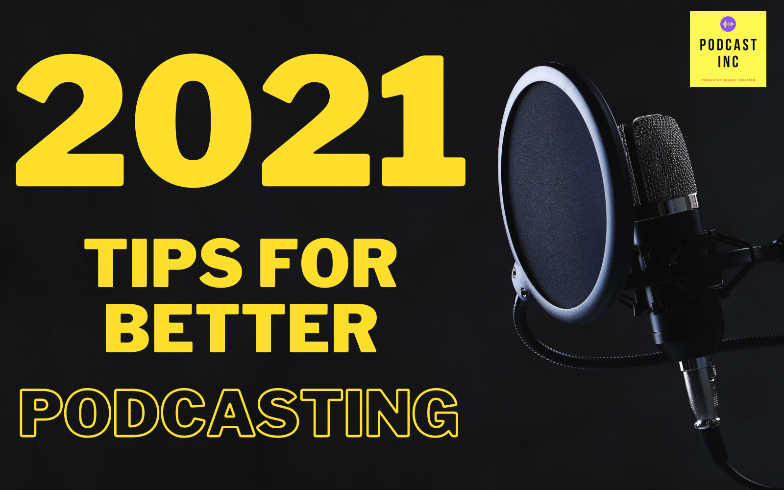 2021 Tips for Better Audio Recording