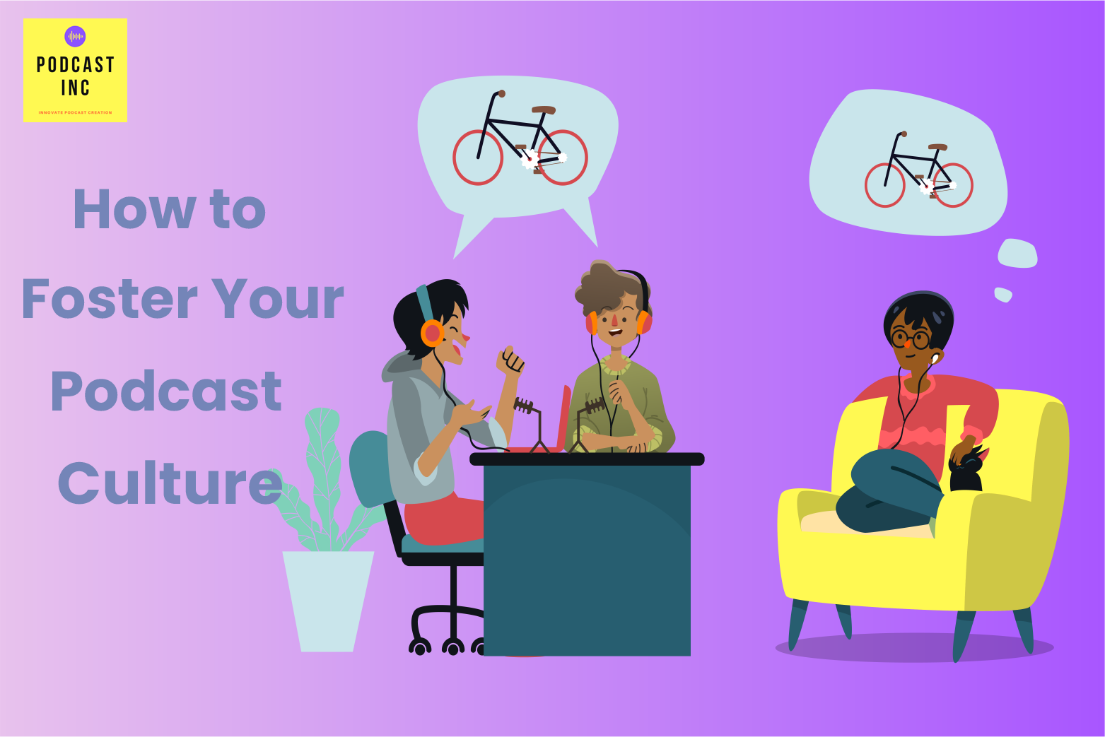 How to Foster Your Podcast Culture