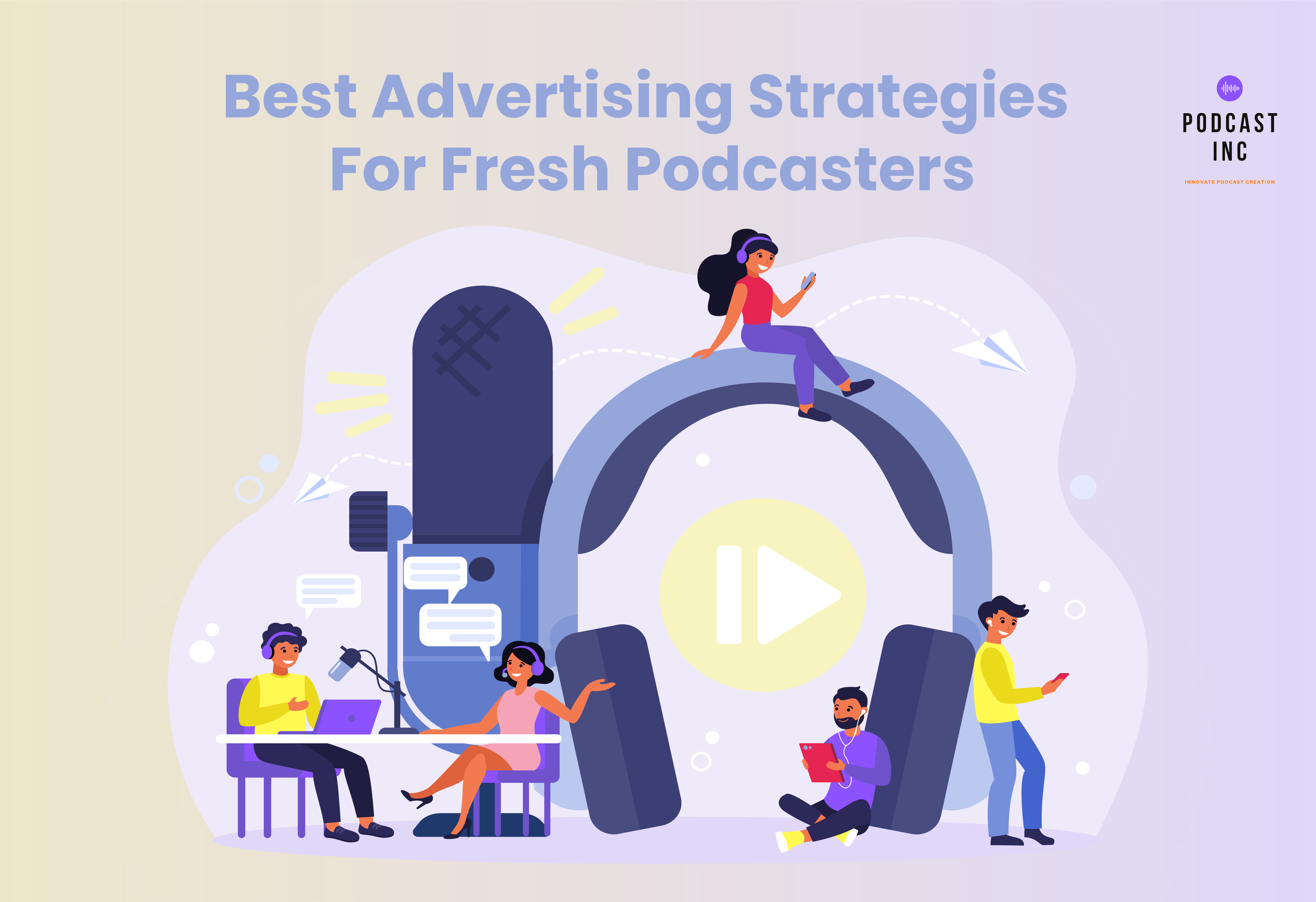 Best Advertising Strategies for Fresh Podcasters