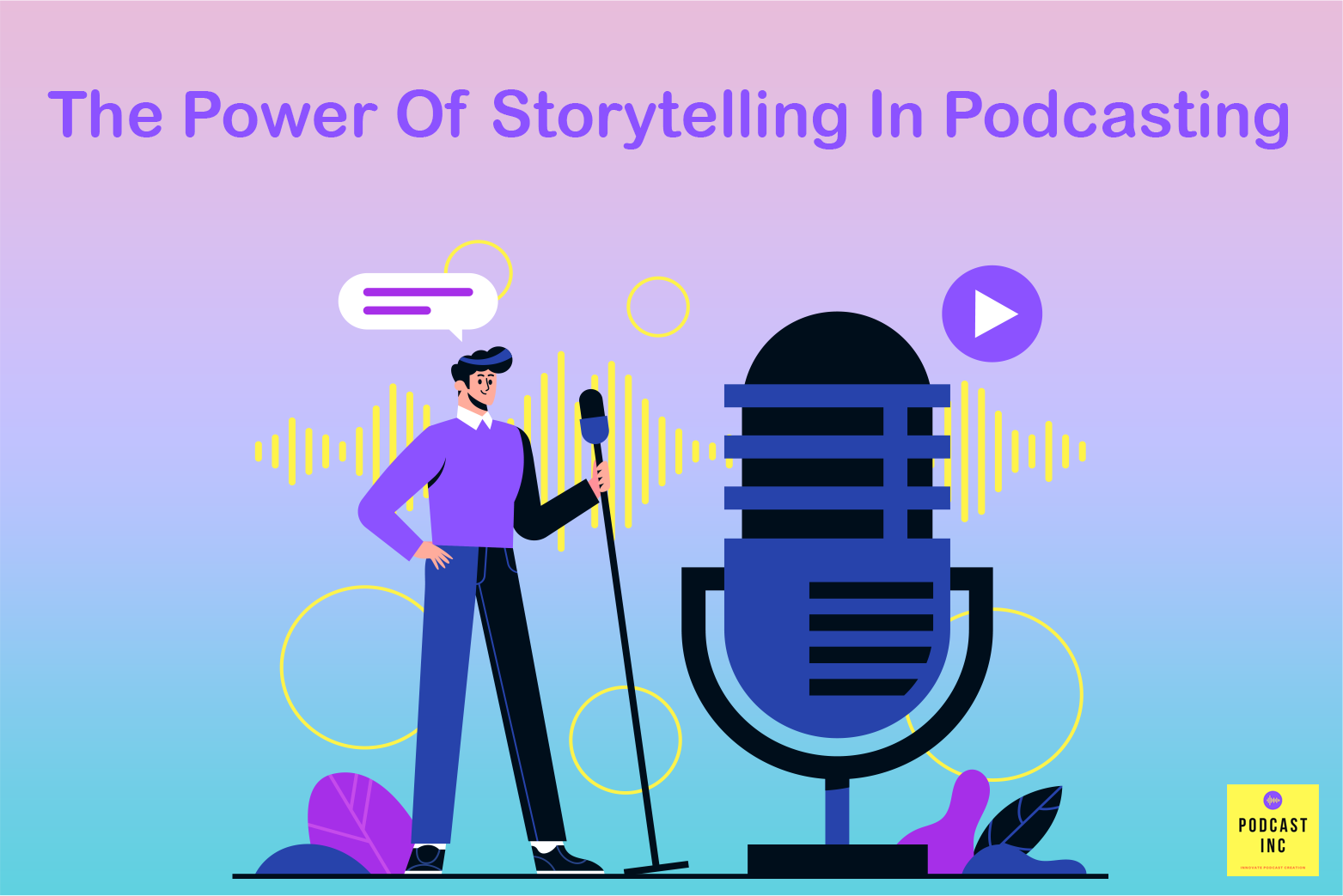 The  Power of Storytelling in Podcasting