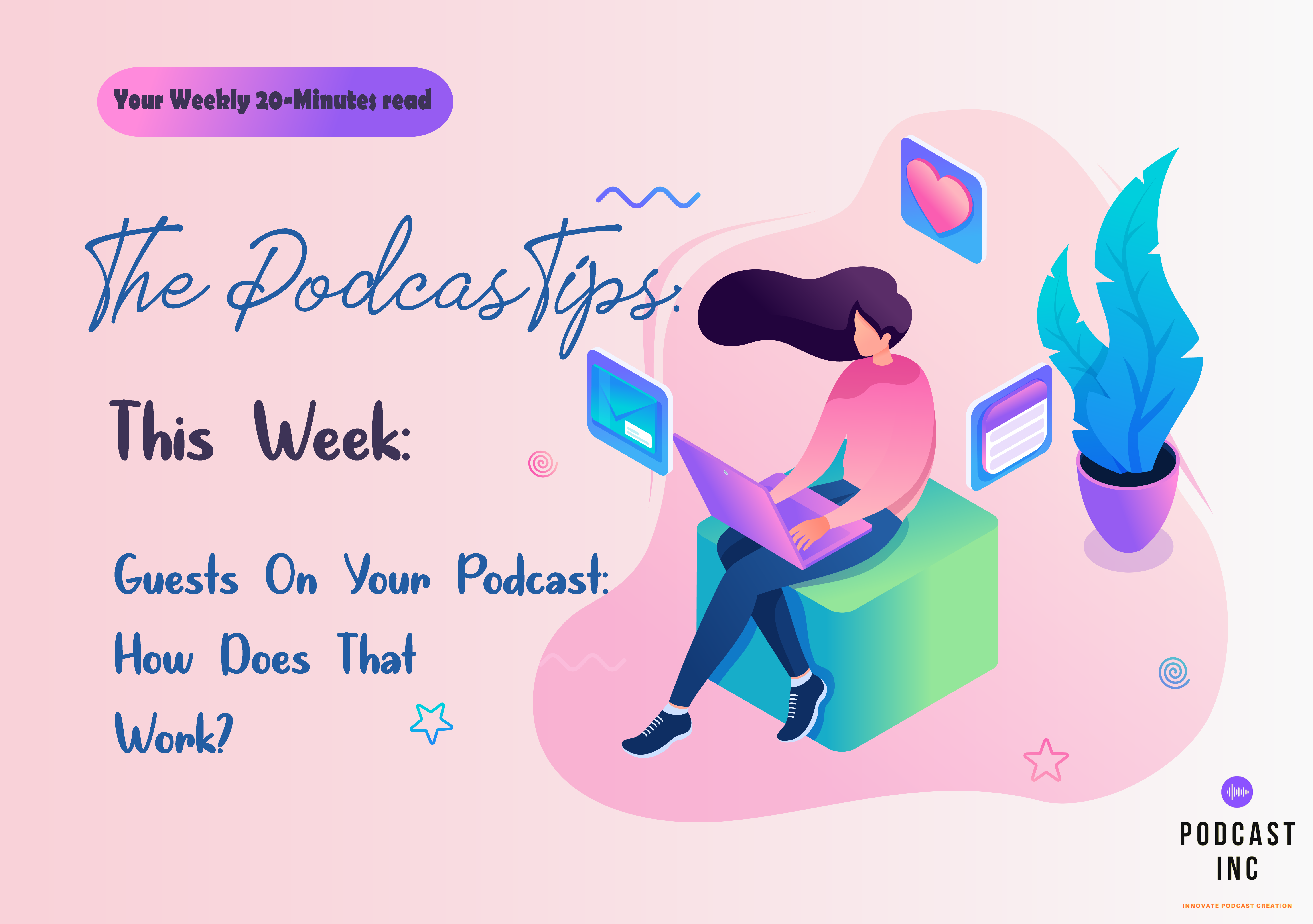 Guests On Your Podcast: How Does That Work?
