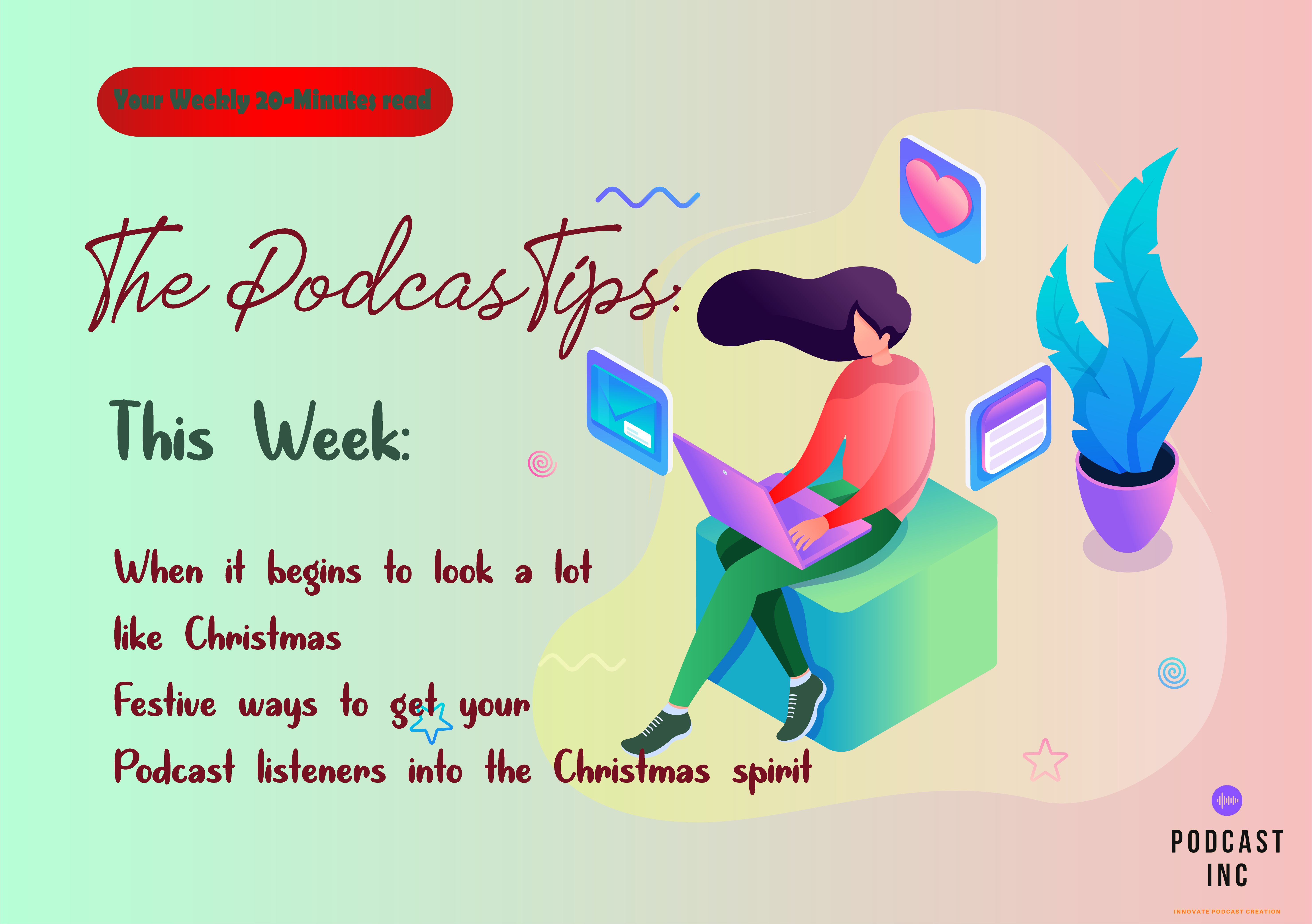 When it Begins to Look a lot Like Christmas: Festive Ways to Get Your Podcast Listeners Into The Christmas Spirit