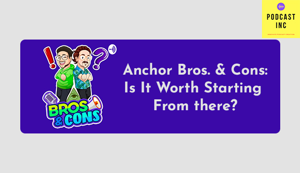 Anchor Bros. & Cons: Is It Worth Starting From there?