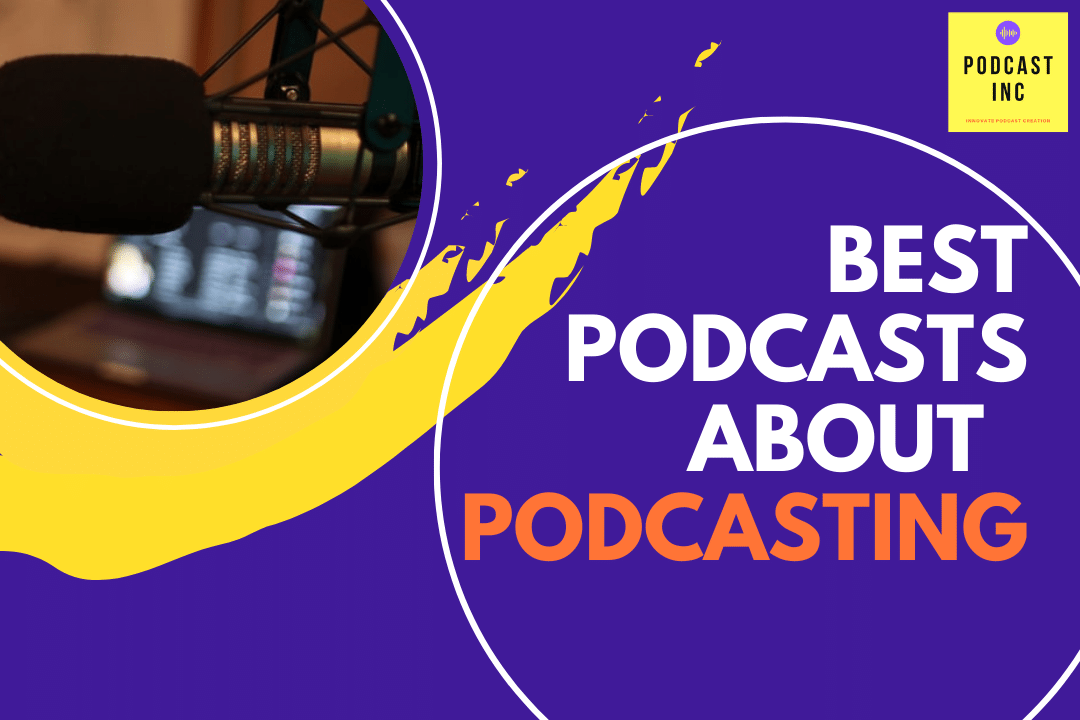 Best Podcasts About Podcasting
