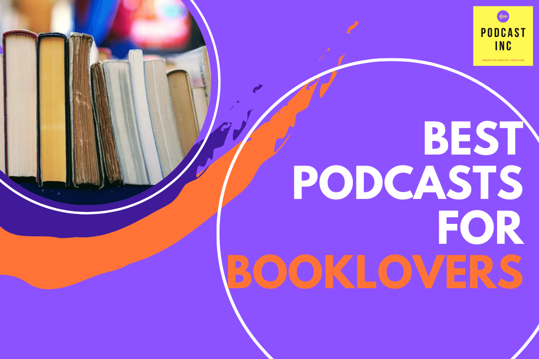 Best Podcasts for Booklovers
