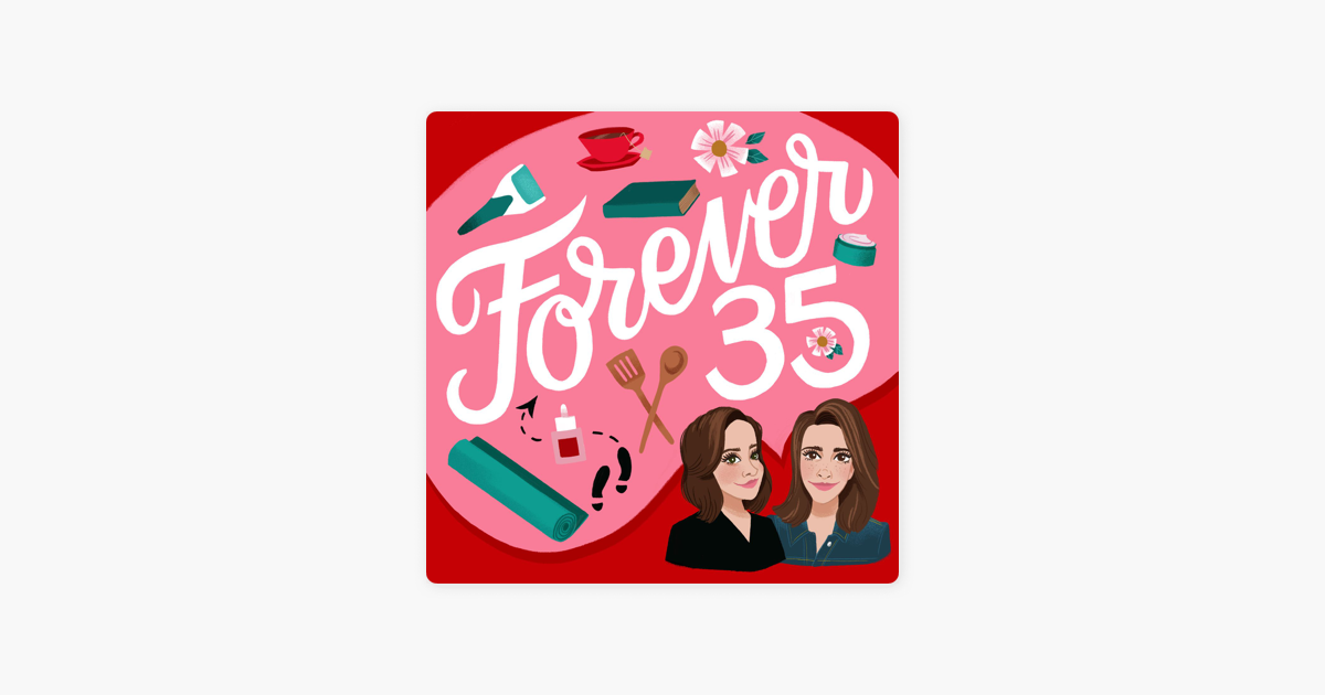 Forever35 on Apple Podcasts