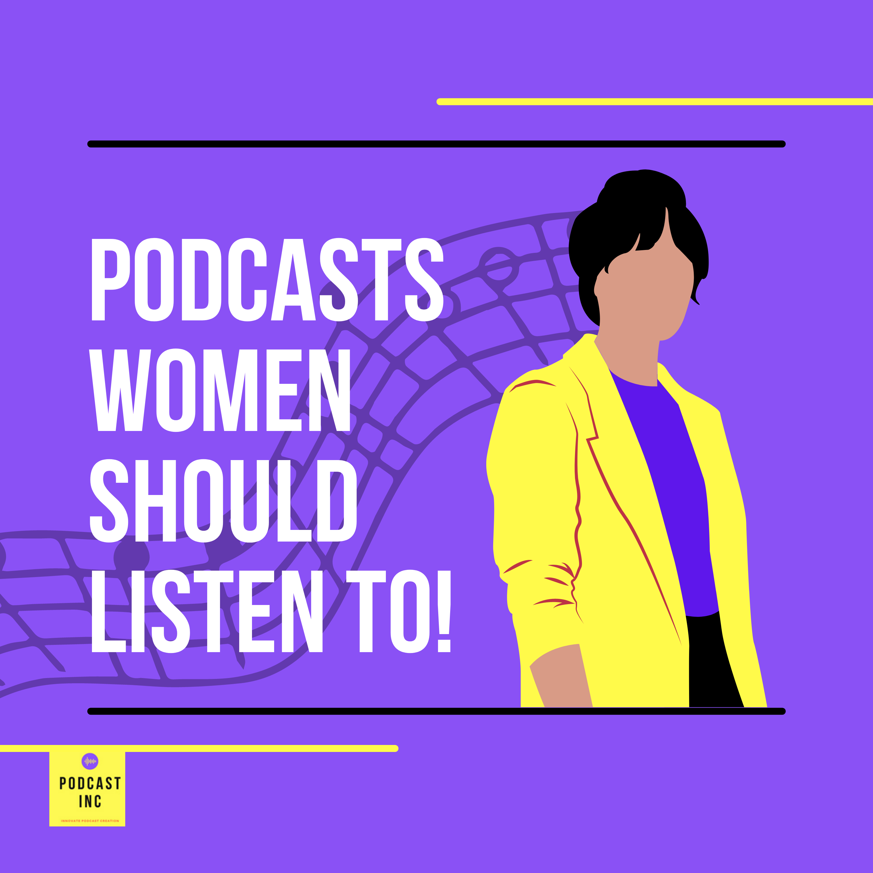Podcasts Women should listen to